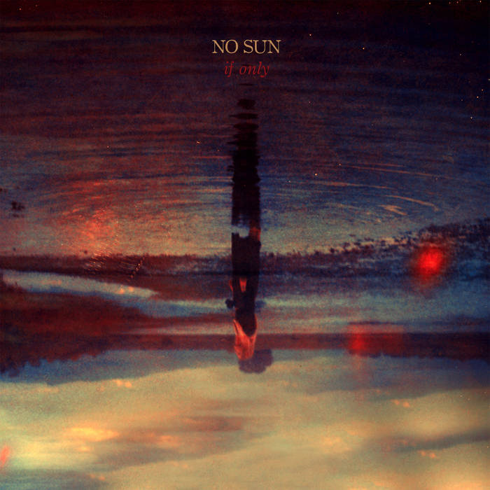 Local Review: No Sun – If Only