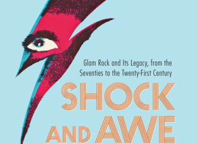 Review: Shock and Awe: Glam Rock and Its Legacy, from the Seventies to the Twenty First Century