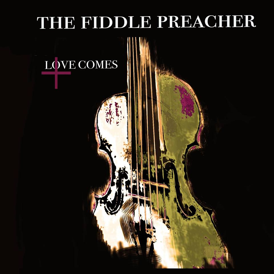 Local Review: The Fiddle Preacher – Love Comes
