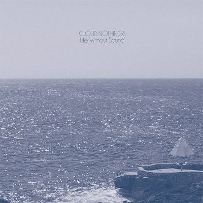 Cloud Nothings | Life Without Sound | Carpark Records