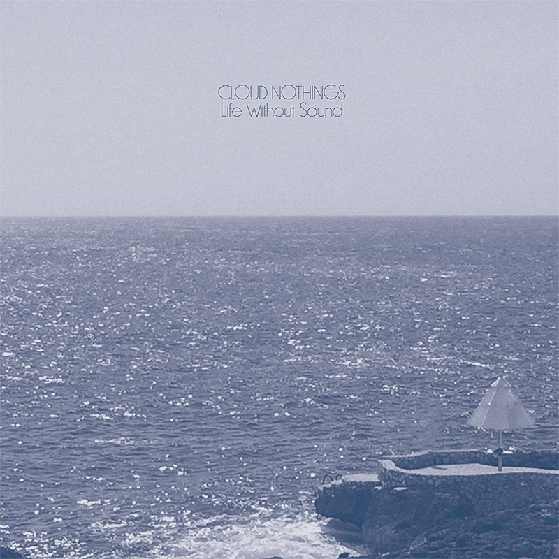 Review: Cloud Nothings – Life Without Sound