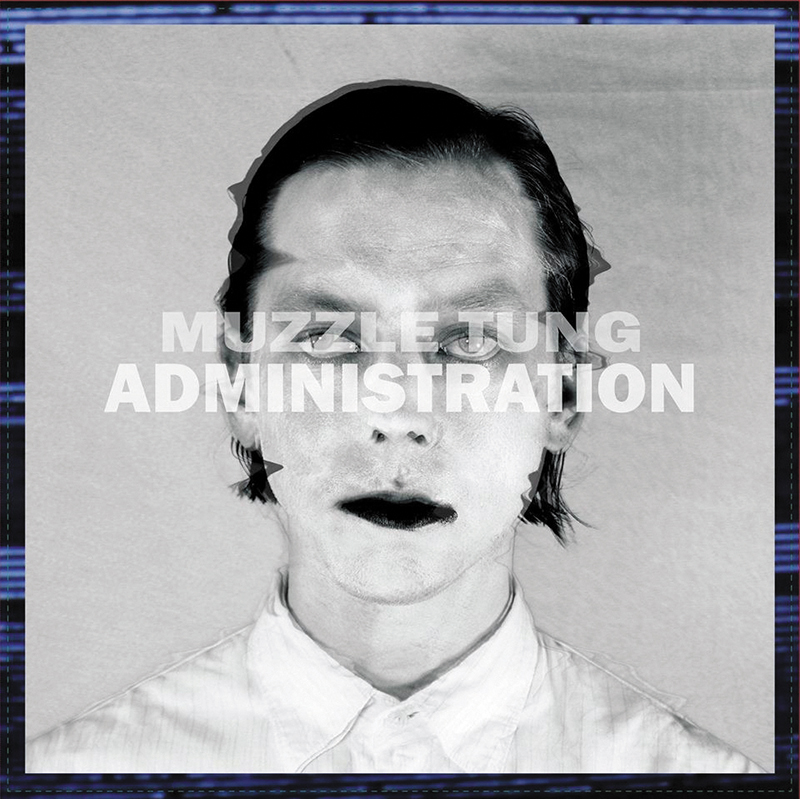 Local Review: Muzzle Tung – Administration