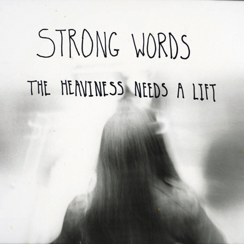 Local Review: Strong Words – The Heaviness Needs a Lift