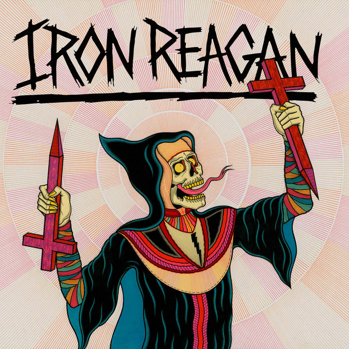 Iron Reagan | Crossover Ministry | Relapse Records