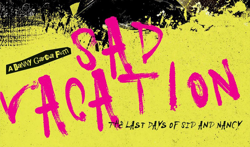 Movie: Sad Vacation: The Last Days Of Sid and Nancy