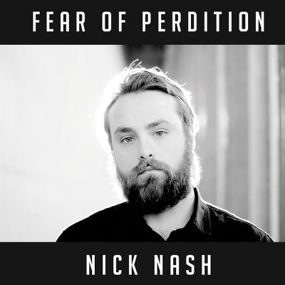 Nick Nash |Fear of Perdition | Self-Released