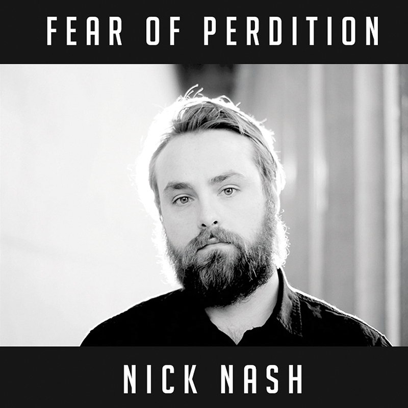 Local Review: Nick Nash – Fear of Perdition