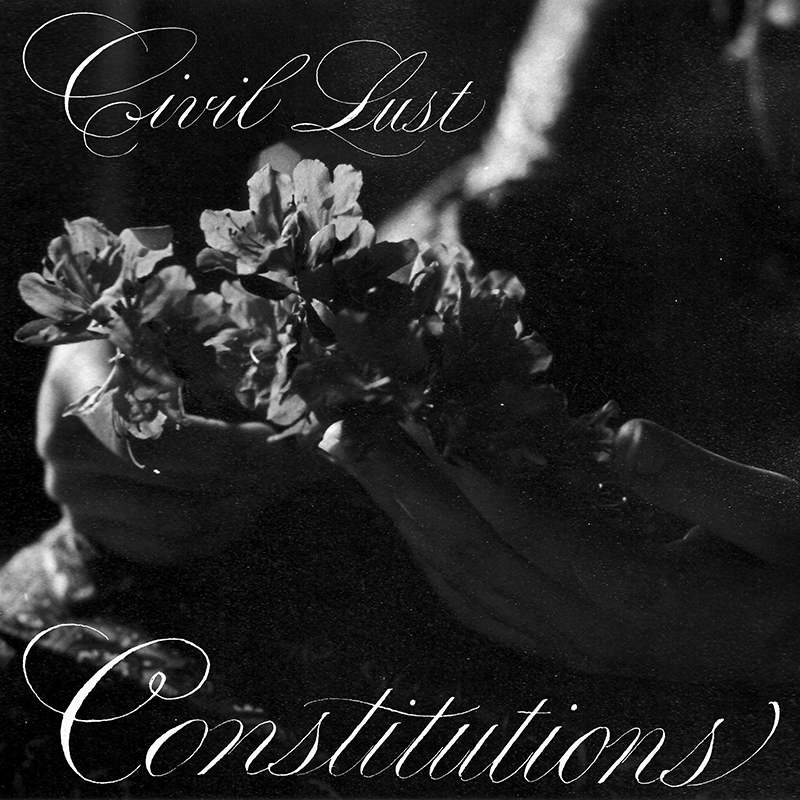 Local Review: Civil Lust – Constitutions