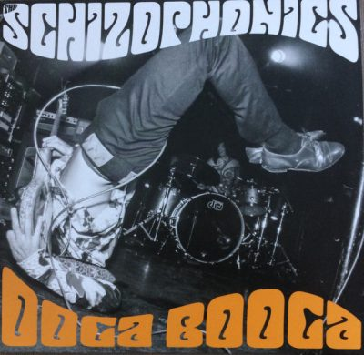 The Schizophonics – Ooga Booga