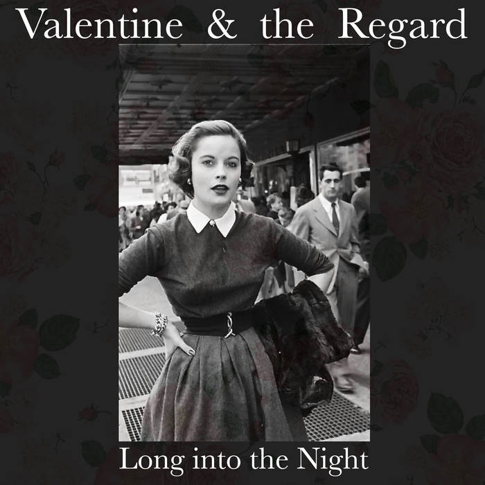 Local Review: Valentine & the Regard – Long into the Night