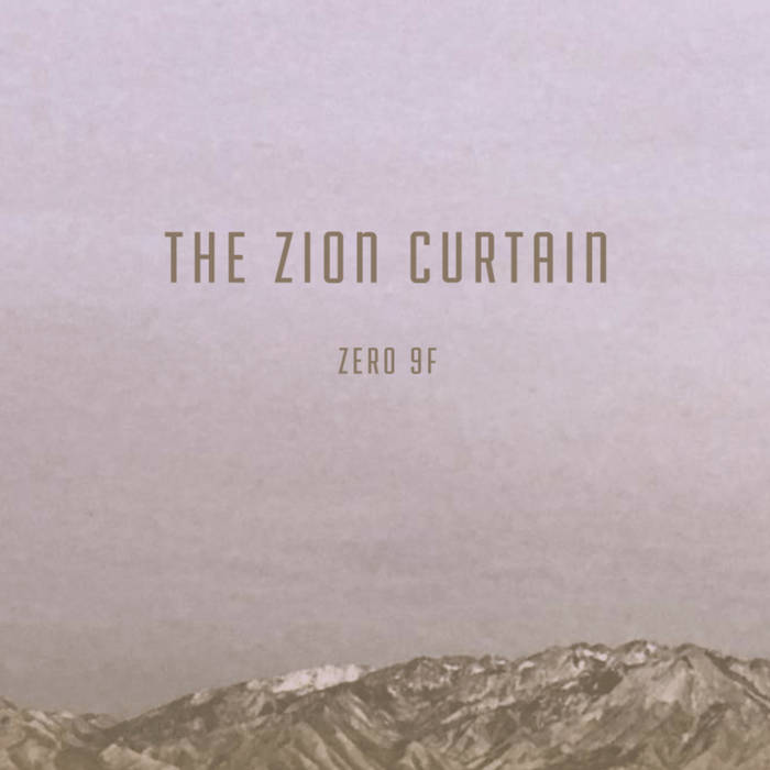 Local Review: The Zion Curtain – Zero 9F