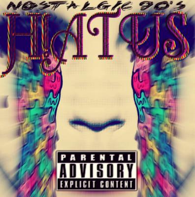 Nostalgic90's | Hiatus