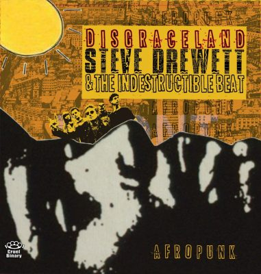 Steve Drewett & The Indestructible Beat | Disgraceland