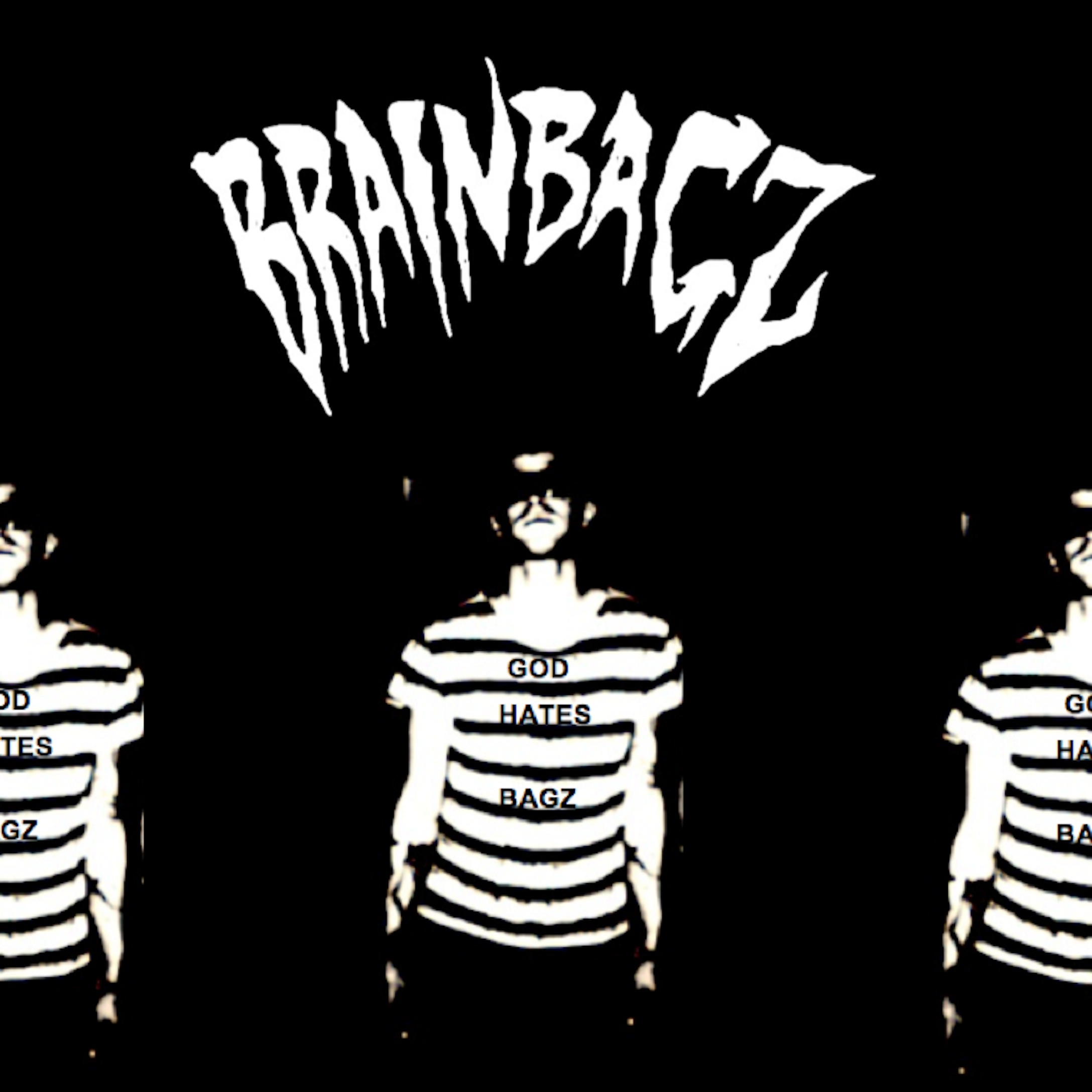 BRAIN BAGZ | God hates BAGZ | Sex Tape Records