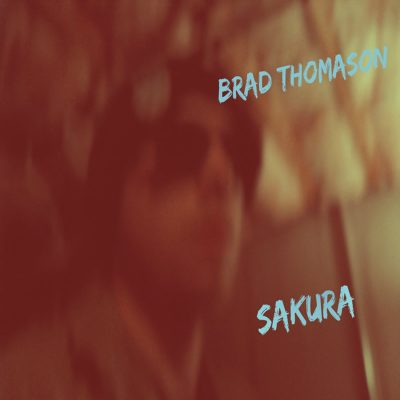 Brad Thomason | Sakura | Self-Released