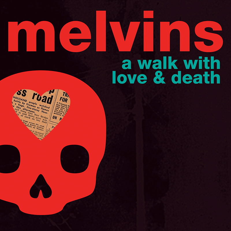 Review: Melvins – A Walk With Love and Death
