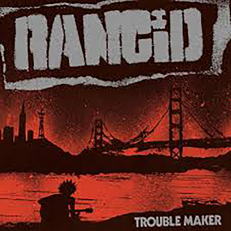 Review: Rancid – Trouble Maker