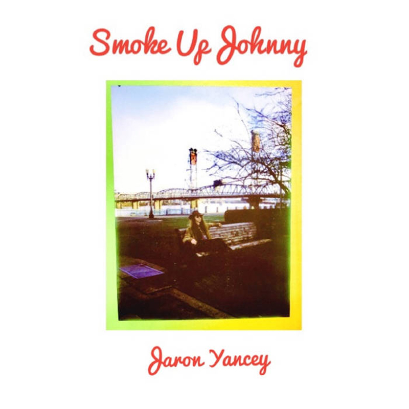 Jaron Yancey | Smoke Up Johnny | Psyche Lake City