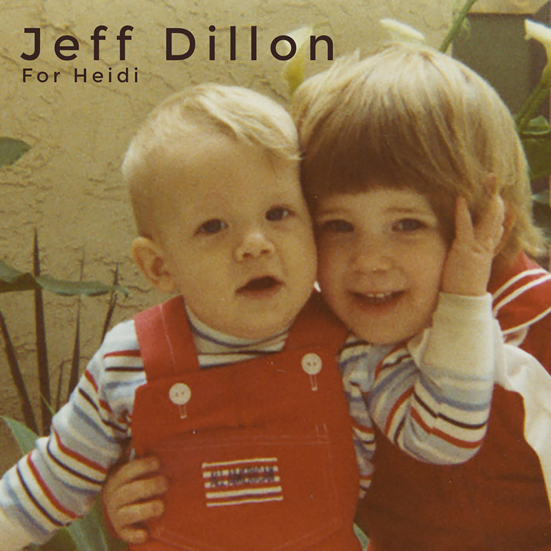 Jeff Dillon | For Heidi | Self-Released