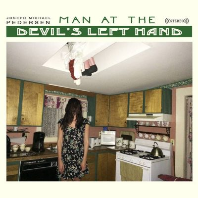 Joseph Michael Pedersen | Man at the Devil's Left Hand | Self-Released