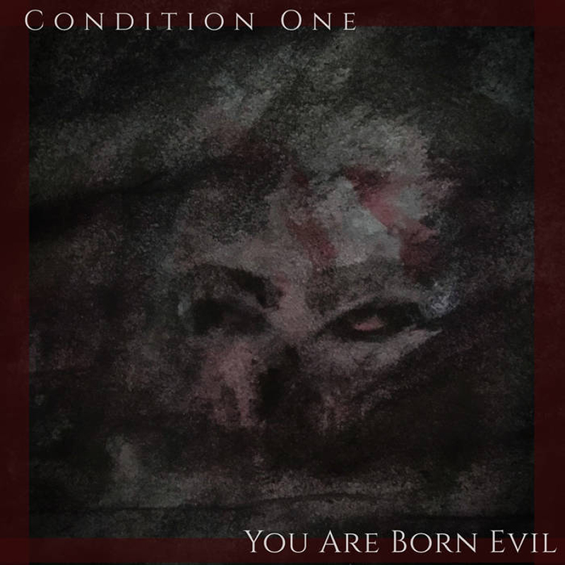 Local Review: Condition One – You Are Born Evil