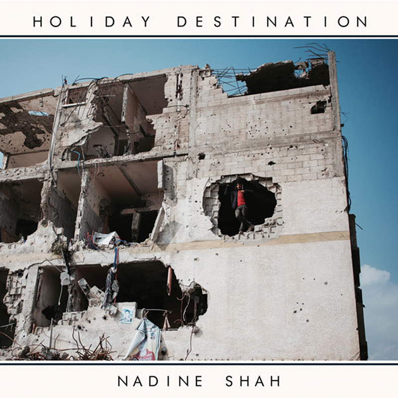 Review: Nadine Shah – Holiday Destination
