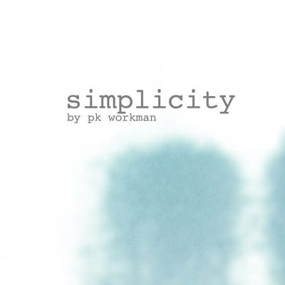 P.K. Workman | Simplicity | Self-released
