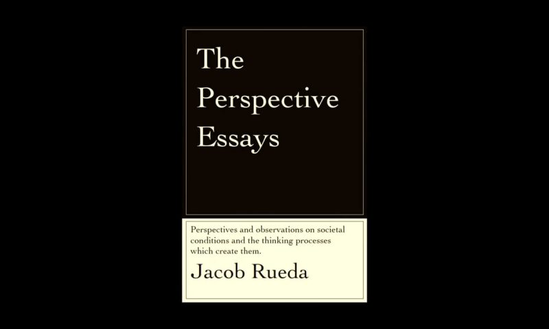 The Perspective Essays | Jacob Rueda | Self-published