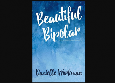Beautiful Bipolar – Danielle Workman