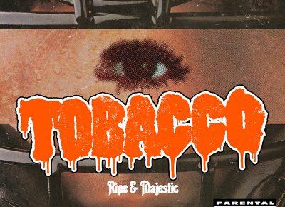 TOBACCO | Ripe & Majestic | Rad Cult