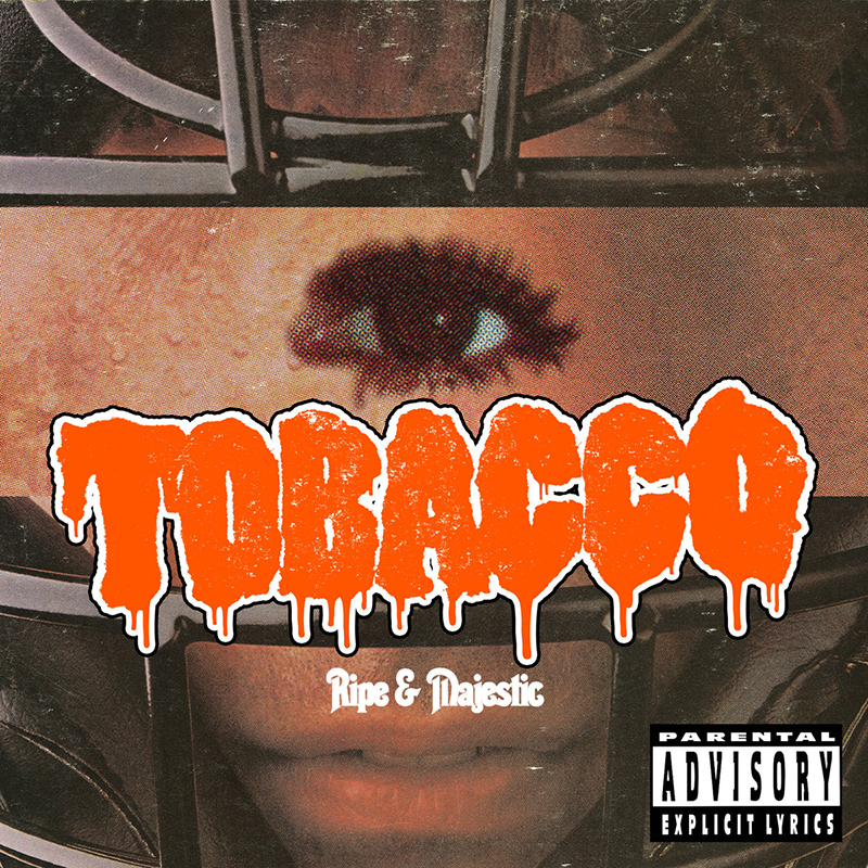 TOBACCO | Ripe & Majestic | Rad Cult