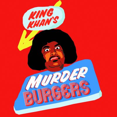 KING KHAN – MURDERBURGERS