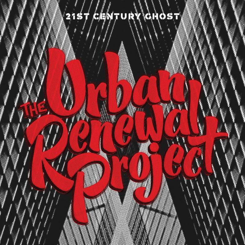 Review: The Urban Renewal Project – 21st Century Ghost
