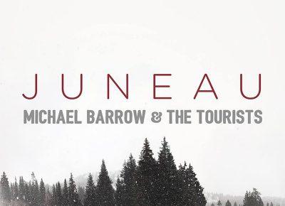 Michael Barrow & the Tourists | Juneau | Self-Released
