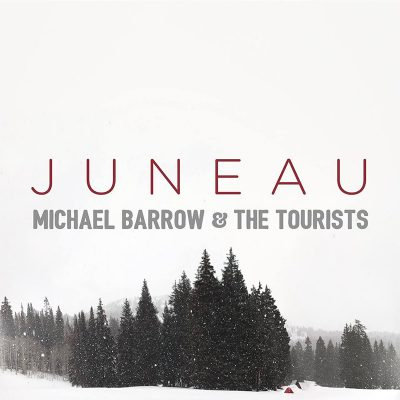 Michael Barrow & the Tourists | Juneau | Self-Released