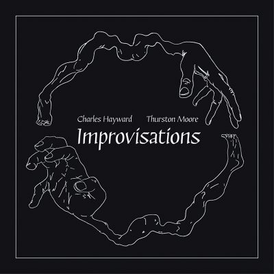 Charles Hayward & Thurston Moore | Improvisations | Care in the Community