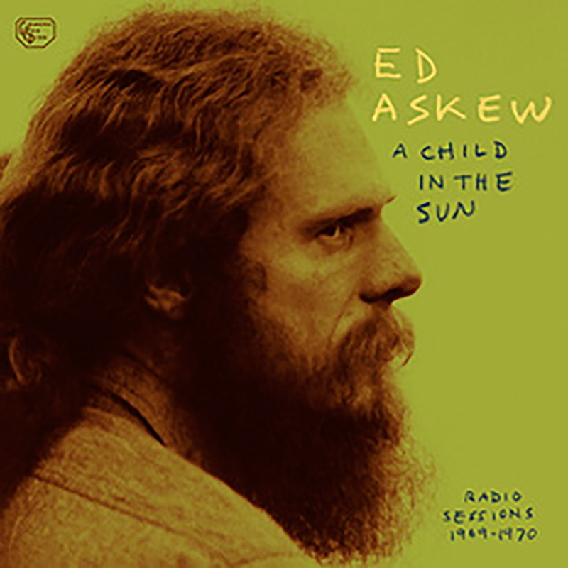 Review: Ed Askew – A Child in the Sun: Radio Sessions 1969-1970