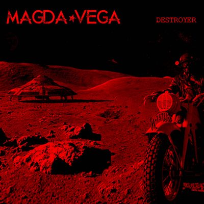 Magda-Vega | Destroyer | Galaxy 420 Records