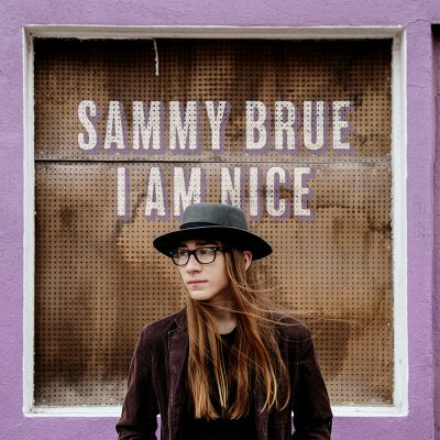 Sammy Brue | I Am Nice | New West