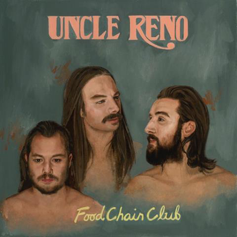 Uncle Reno | Food Chain Club | Self-Released
