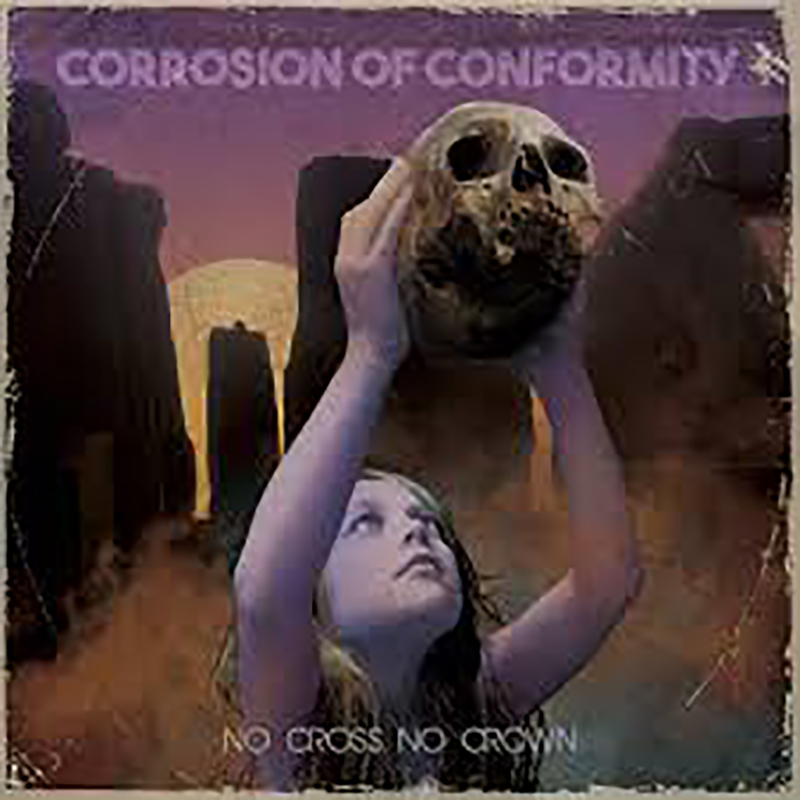 Review: Corrosion of Conformity – No Cross No Crown