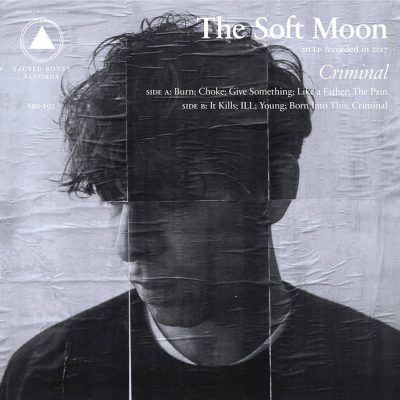 The Soft Moon | Criminal | Sacred Bones Records