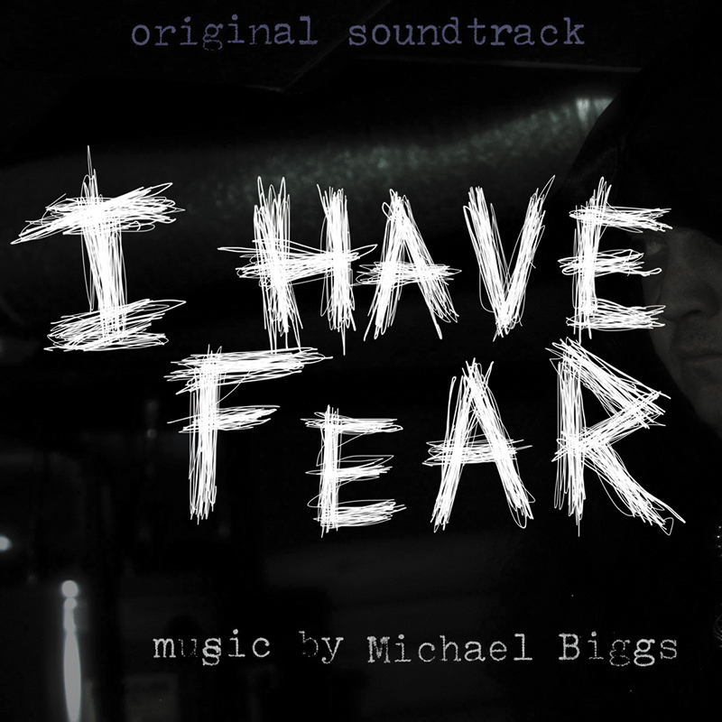 Local Review: Michael Biggs – I Have Fear (Original Soundtrack)