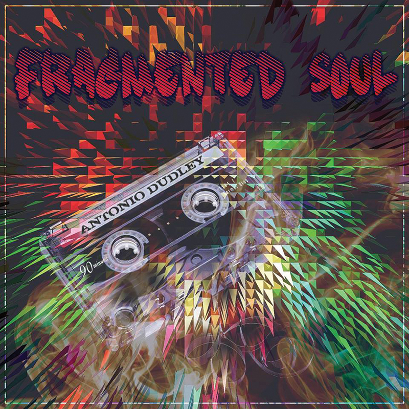 Local Review: Antonio Dudley – Fragmented Soul