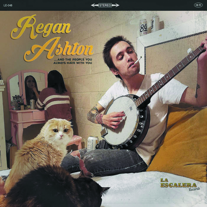 Regan Ashton | …And the People You Always Have With You | La Escalera Records