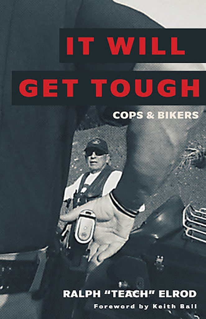 Book Review – It Will Get Tough: Cops & Bikers