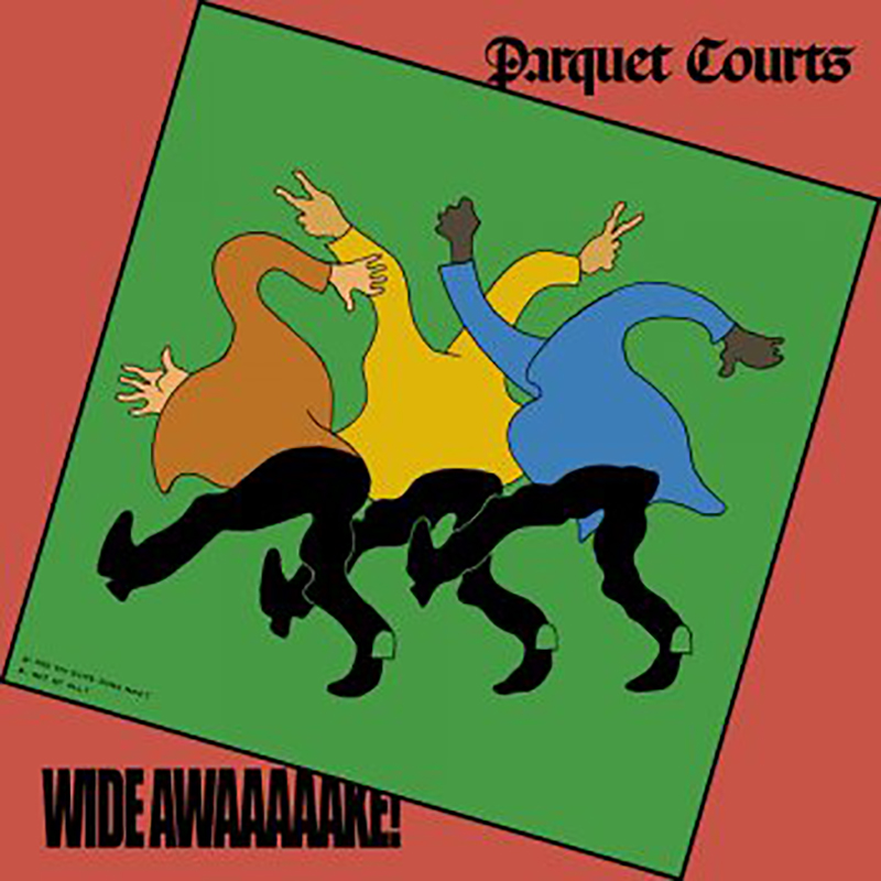 Review: Parquet Courts – Wide Awake!