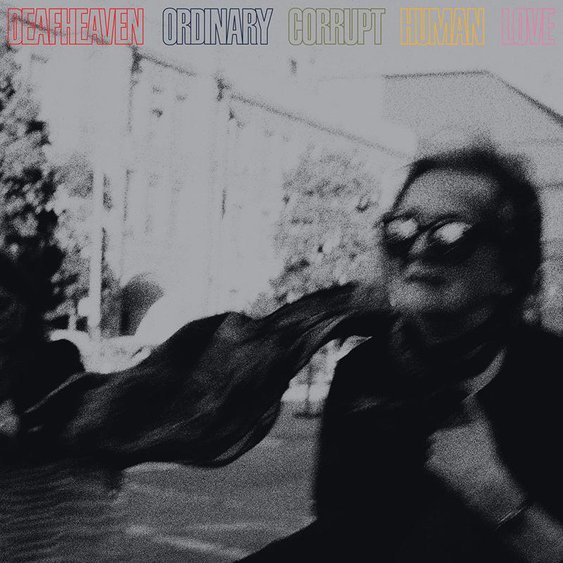 Deafheaven | Ordinay Corrupt Human Love | ANTI-