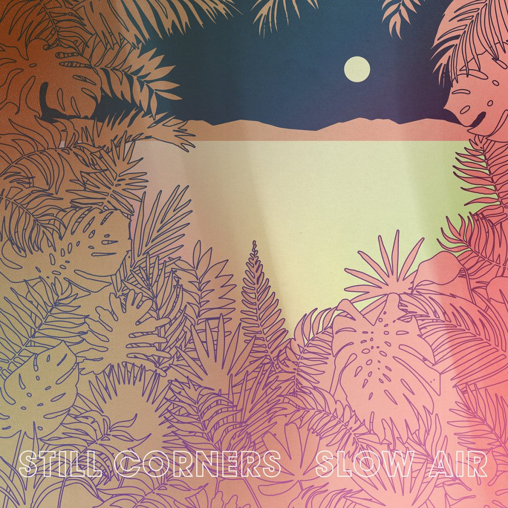 Review: Still Corners – Slow Air