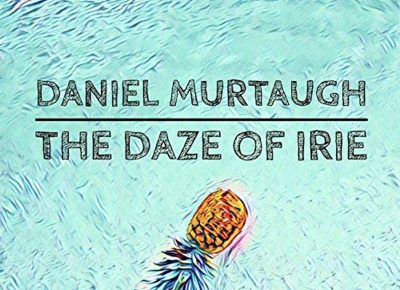 Daniel Murtaugh | Daze of Irie | Ninja-San Records